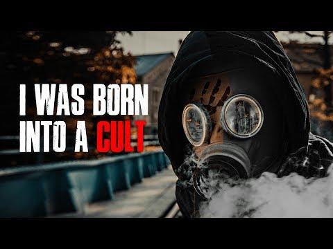 I Was Born Into A Cult Creepypasta