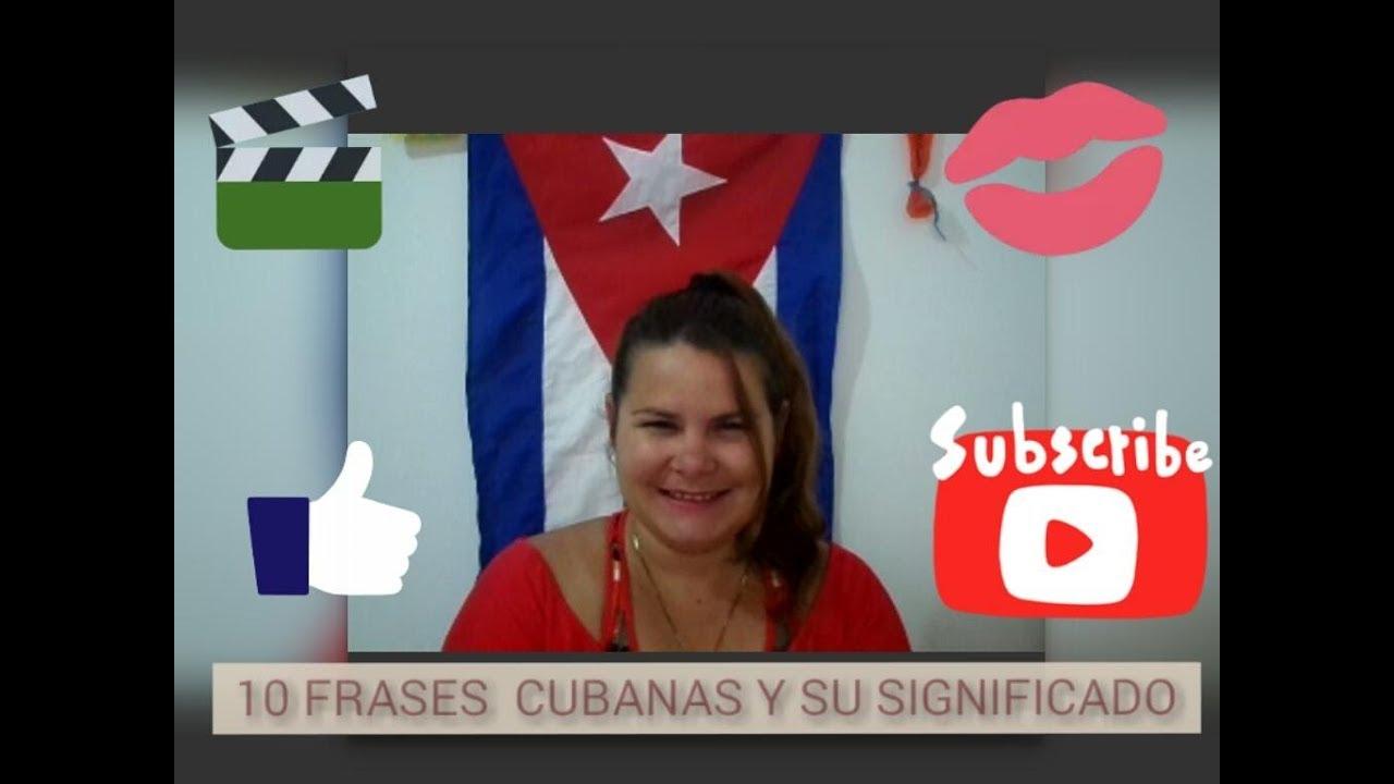 10 Frases Cubanas Y Su Significado