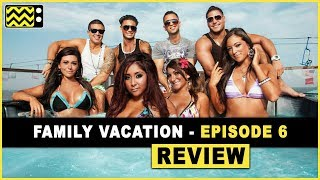 Jersey Shore: Family Vacation Season 1 Episode 6 Review & Reaction | AfterBuzz TV