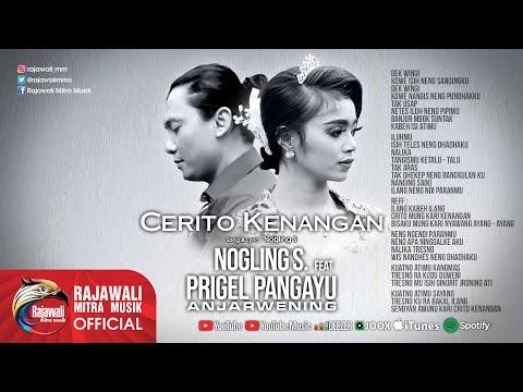 Prigel Anjarwening Feat Nogling S - Cerito Kenangan - Official Music Video