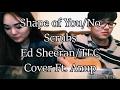 Shape of you/No scrubs - Ed Sheeran/TLC Cover | Nitika Bura Magar FT. Anup