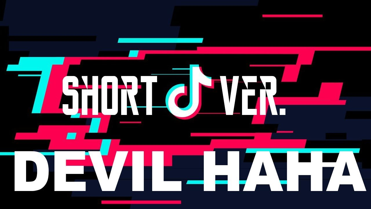tik tok devil haha song short ver youtube