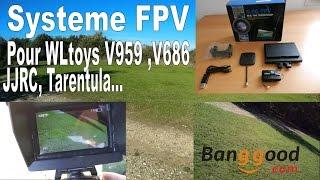Systeme FPV 5.8gHz pour Wltoys V959 V666 V686 jjrc Tarentula