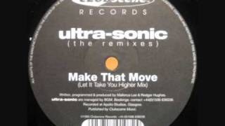 Ultrasonic - Make That Move (Let It Take You Higher Mix).wmv