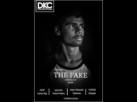 THE FAKE - Short film by DKC -    SESHANTH   ASWIN   DINESH   KAVIN   HAREESH   YOKES   