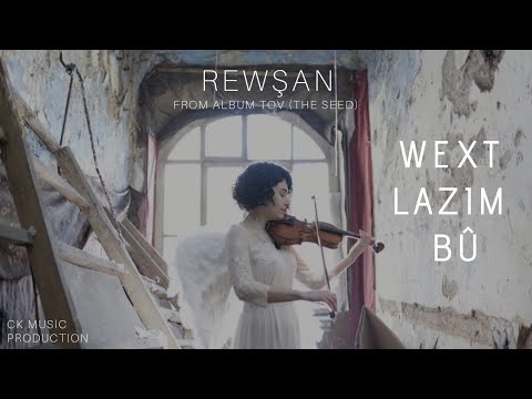 Rewşan I Wext Lazım Bû I Official Video I 2020 © CK Music