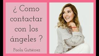 Como hablar con los angeles ? Paola Gutiérrez - Paola Angelical
