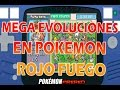 Mega Evoluciones en Pokemon Rojo Fuego +Descarga