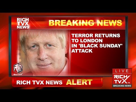 Breaking News: Terror Returns to London in 'Black Sunday' Attack