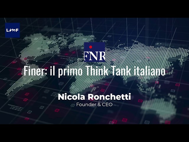 Finer, il primo Think Tank italiano - Nicola Ronchetti (Finer)