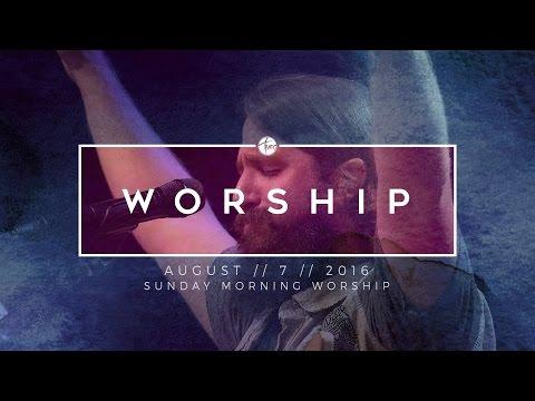 08.07.16 Sunday Morning Worship