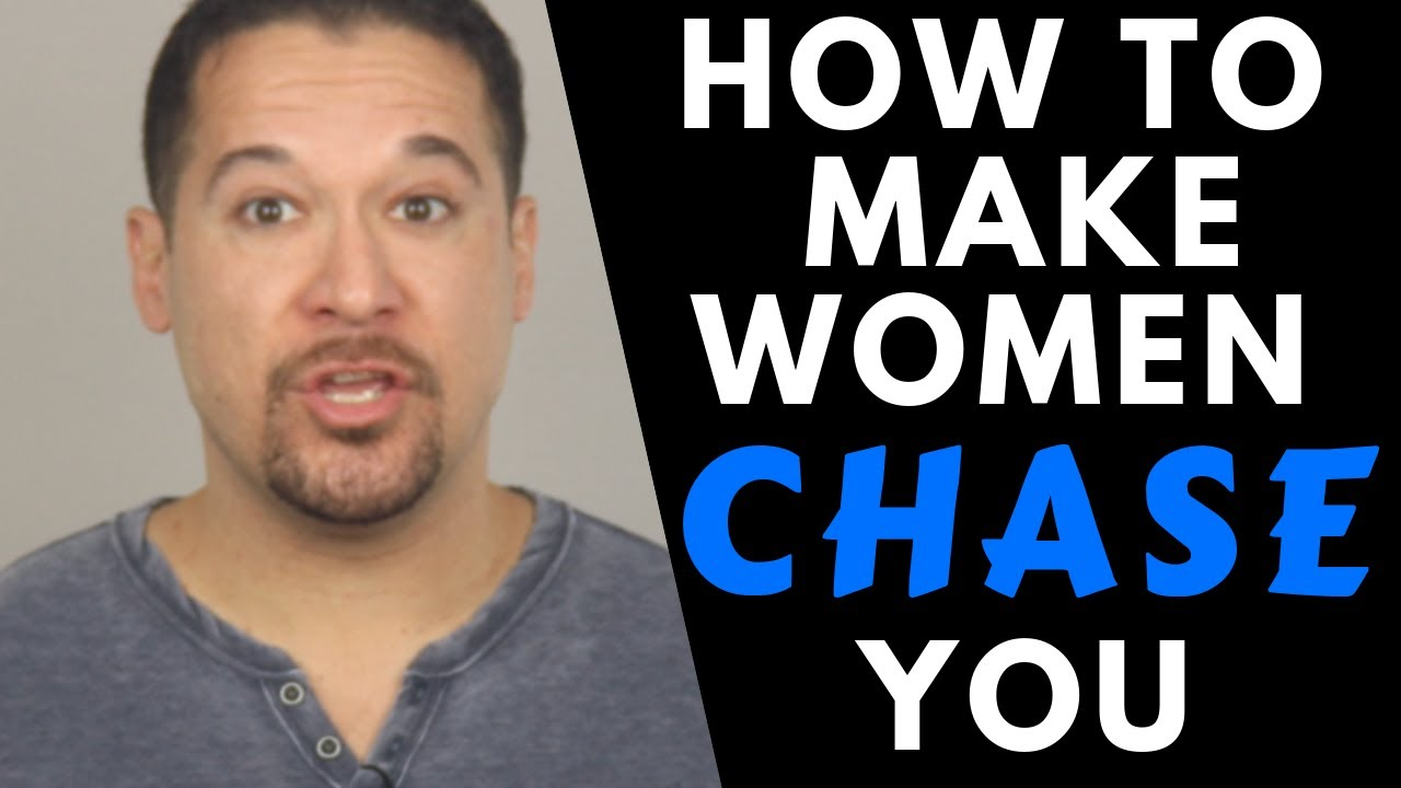 How To Make Women Chase You (Make Her Obsessed With You - Follow These Tips)