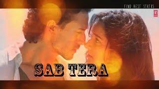 Sab Tera | Best Romantic Whatsapp Status Video | Baaghi | Most Popular | Armaan Malik