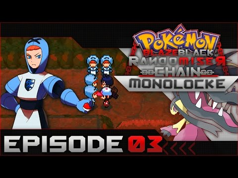 "Pokemon Blaze Black Random Chain-Monolocke |#03| ""Greatness Ensues"""