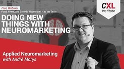 Doing New Things with Neuromarketing: Applied Neuromarketing | CXL Institute Free Webinar