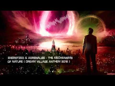 Energyzed & Adrenalize - The Mechanisms Of Nature (Dream Village Anthem 2016) [HQ Original]