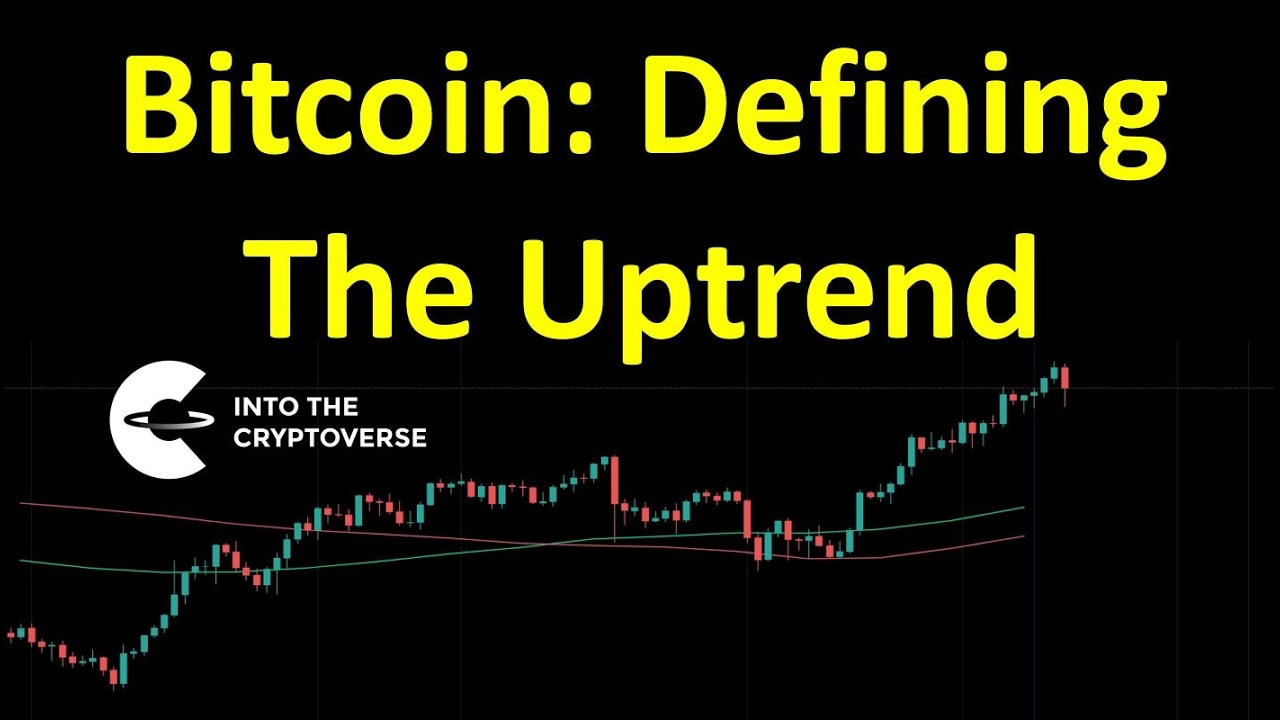 Download Bitcoin: Defining The Uptrend?