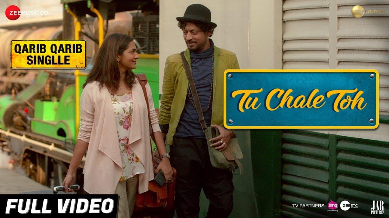 Download Tu Chale Toh - Full Video   Qarib Qarib Singlle   Irrfan   Parvathy   Papon   Rochak Kohli