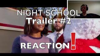 Night school Trailer #2 (2018) Reaction
