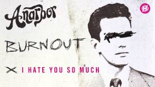 Anarbor - I Hate You So Much
