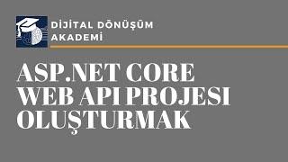 Part 5 Asp Net Core Web API Projesi Oluşturmak