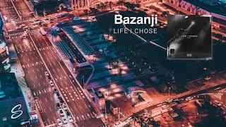 Bazanji - Life I Chose (Prod. Syndrome)
