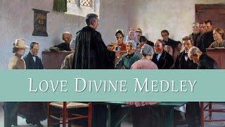 love divine medley