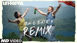 Ibn-E-Batuta - Remix [Full Song] Ishqiya