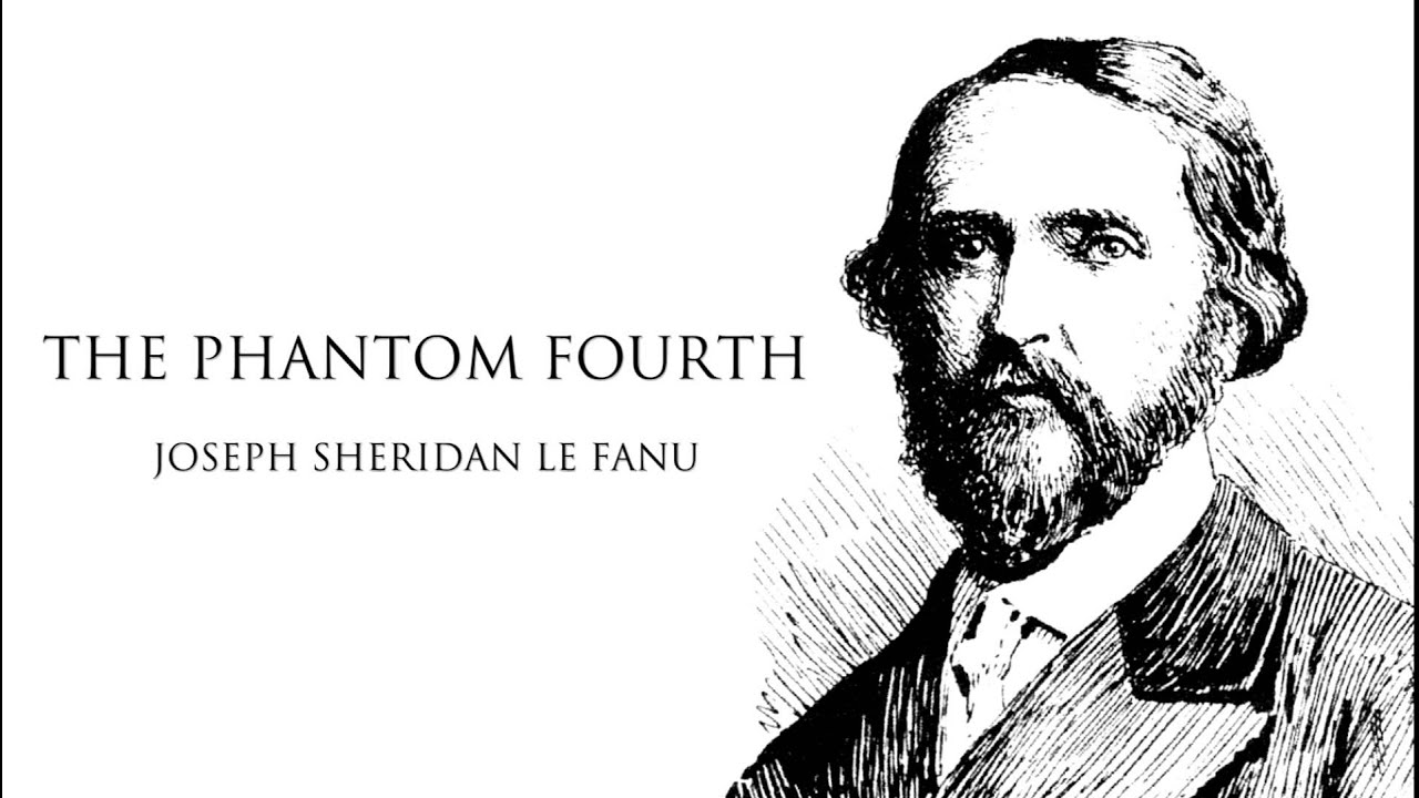 Sheridan Le Fanu | The Phantom Fourth Audiobook