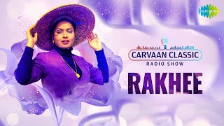 Carvaan Classic Radio Show   Rakhee Special   Kabhi Kabhi Mere Dil Mein   Dil Toh Hai Dil