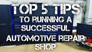 TOP 5 TIPS FOR RUNNING A SUCCESSFUL AUTOMOTIVE SHOP
