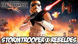 Star Wars Battlefront - Stormtroopers x Rebeldes