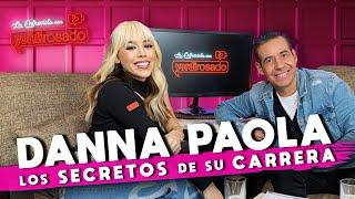 DANNA PAOLA, los SECRETOS detrás DE SU CARRERA | La entrevista con Yordi Rosado