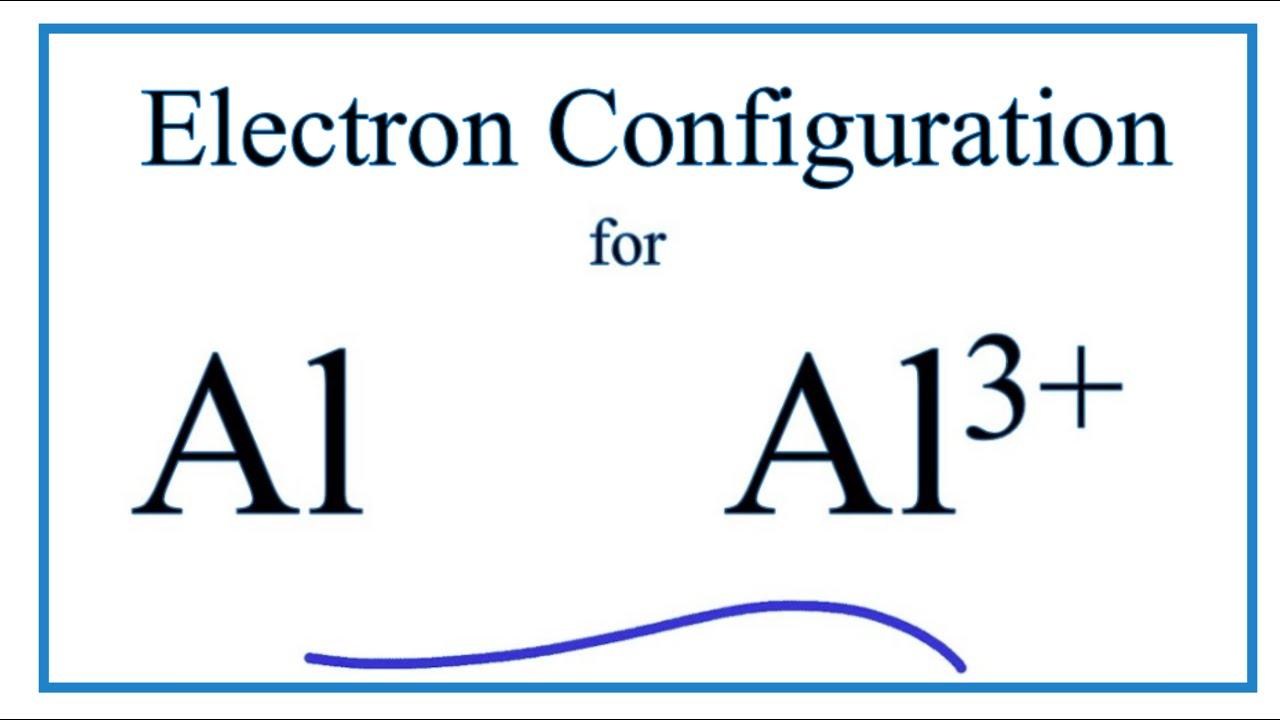 Al 3+ Electron Configuration (Aluminum Ion) - YouTubeYouTube