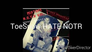 Hate Toe$now