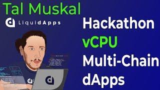 vCPU, Parallel Computation, DAPP Hackathon, LiquidX, AI and more with LiquidApps CTO - Tal Muskal