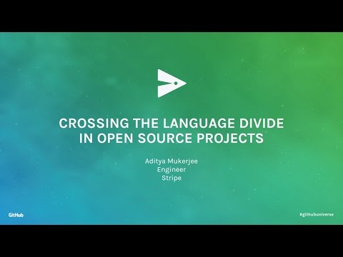 Crossing the Language Divide in Open Source Projects - GitHub Universe 2016