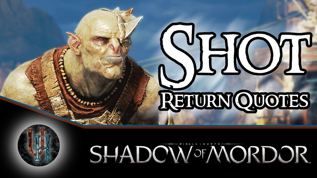 middle earth shadow of mordor shot return quotes youtube