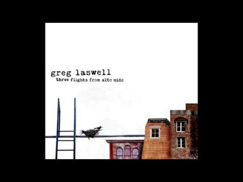 Greg Laswell - Three Flights From Alto Nido (2008) [Album Completo] music
