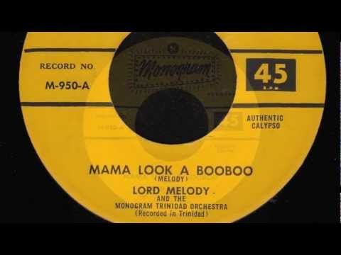 Mama Look A Booboo [7 inch] - Lord Melody and the Monogram Trinidad Orch.