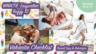 VAKANTIE CHECKLIST | Met tips & advies van TRAVEL EXPERTS + WINACTIE: EASYWALKER BUGGY XS