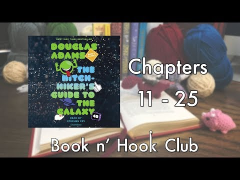 The Book n' Hook Club || Hitch Hiker's Guide to the Galaxy: Chapters 11 - 25