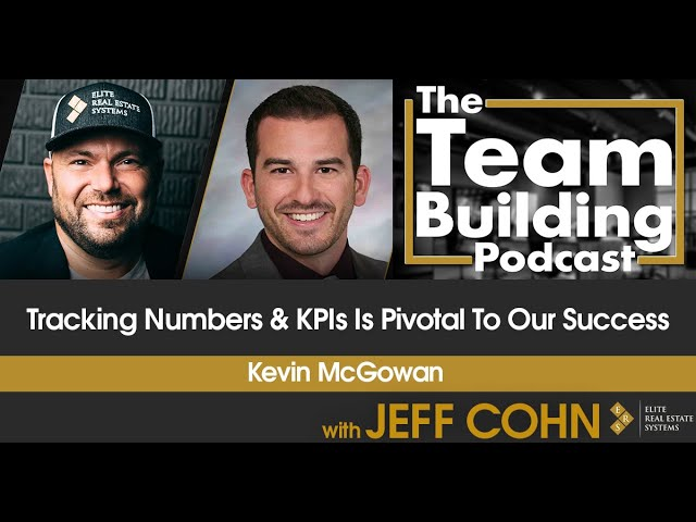 Tracking Numbers & KPIs is Pivotal to Our Success w/ Kevin McGowan