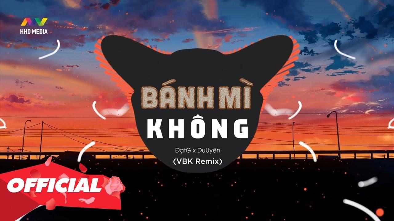 BÁNH MÌ KHÔNG - ĐạtG x DuUyên ( VBK Remix )