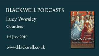 Lucy Worsley - Courtiers