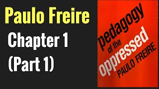 Pedagogy of the Oppressed: Chapter 1 (Part 1)