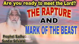 PROPHECY OF THE RAPTURE AND MARK OF THE BEAST | Prophet Sadhu