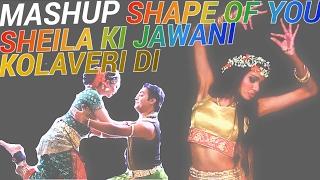 COVER MASHUP - SHAPE OF YOU   KOLAVERI DI   SHEILA KI JAWANI by STARRING VANYA