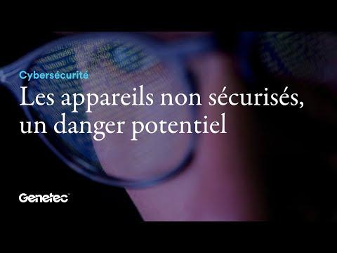 Cybersécurité — Les appareils non sécurisés, un danger potentiel