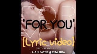 Video [Lyric Video] - For You - Liam Payne Ft. Rita Ora (Fifty Shades Freed) download MP3, 3GP, MP4, WEBM, AVI, FLV Januari 2018